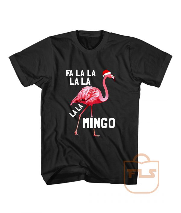 Fa La La Mingo Flamingo Christmas T Shirt