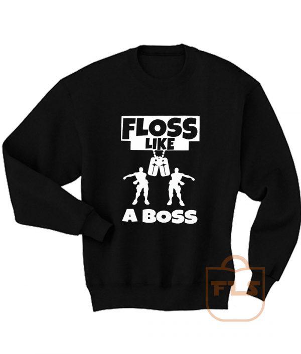 Floss Like A Boss dance Fortnite Sweatshirt Men Women