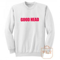 Good Head Sweatshirt