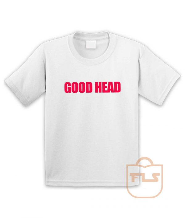 Good Head Youth T Shirt