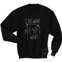 I Do What I Want Kitties Parody Sweatshirt