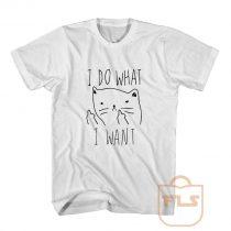 I Do What I Want Kitties Parody T Shirt