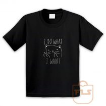 I Do What I Want Kitties Parody Youth T Shirt