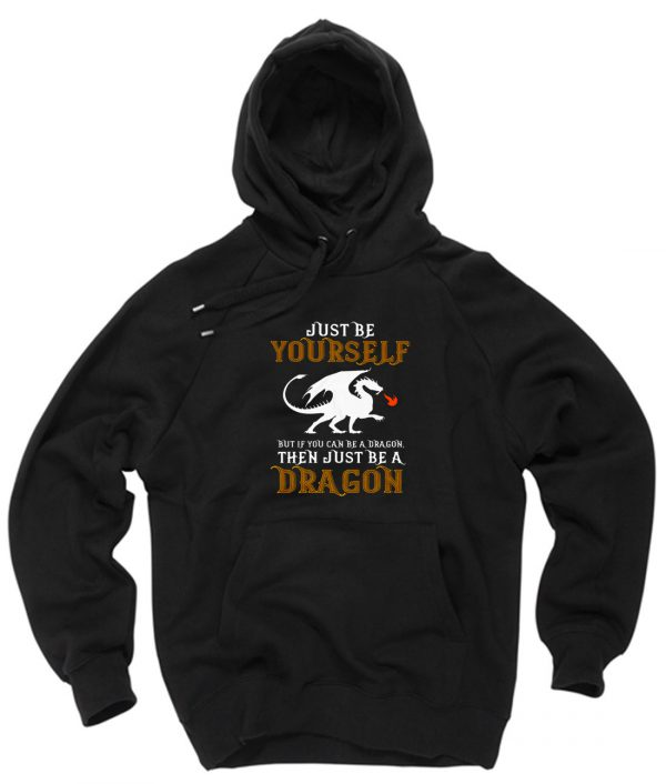 Just Be Yourself But Be a Dragon Pullover Hoodie