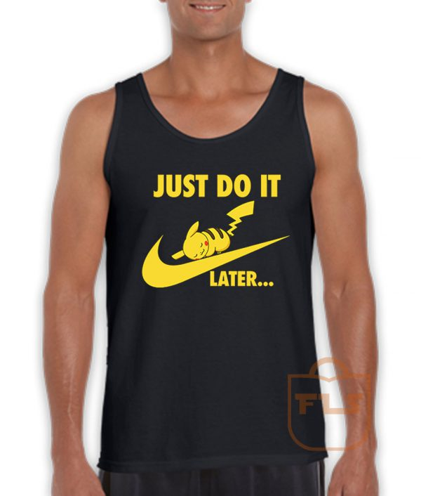 Just Do it Later Pikachu Pokemon Tank Top