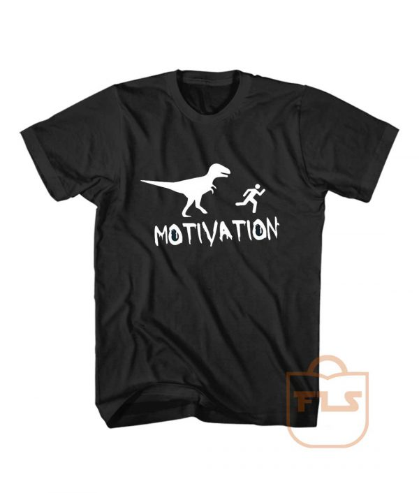 Motivation Dinosaur Parody T Shirt