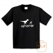 Motivation Dinosaur Parody Youth T Shirt