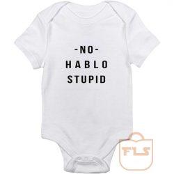 No Hablo Stupid Baby Onesie
