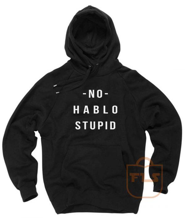 No Hablo Stupid Pullover Hoodie