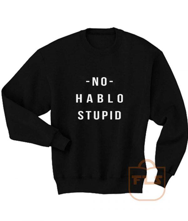 No Hablo Stupid Sweatshirt