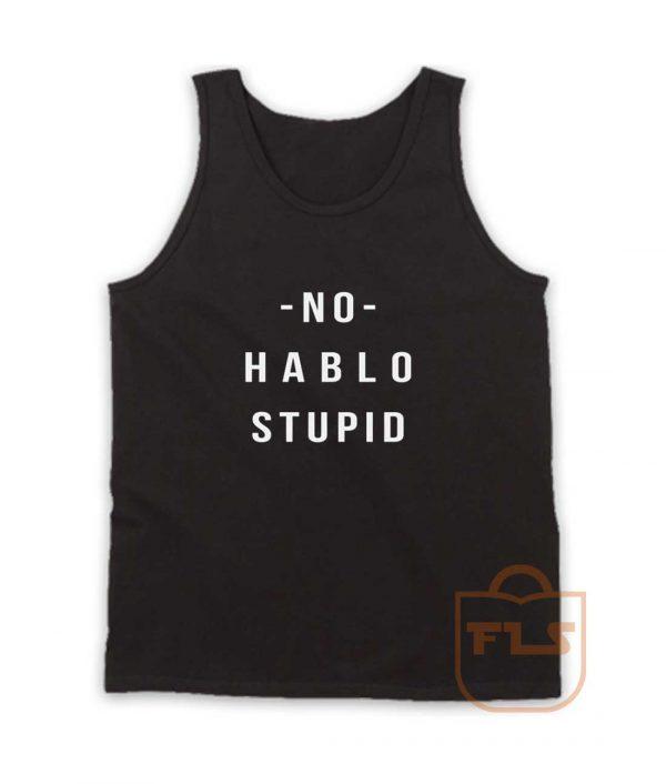 No Hablo Stupid Tank Top