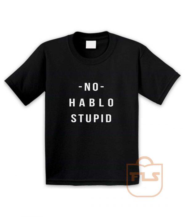No Hablo Stupid Youth T Shirt