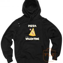 Pizza Is My Valentine Pullover Hoodie