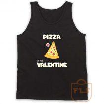 Pizza Is My Valentine Tank Top