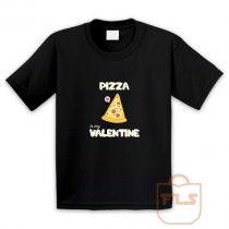 Pizza Is My Valentine Youth T Shirt