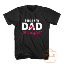 Proud New DAD T Shirt