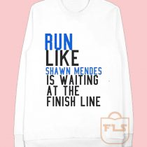 Run Like Shawn Mendes is Waiting at The Finish Line Sweatshirt
