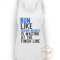 Run Like Shawn Mendes is Waiting at The Finish Line Tank Top