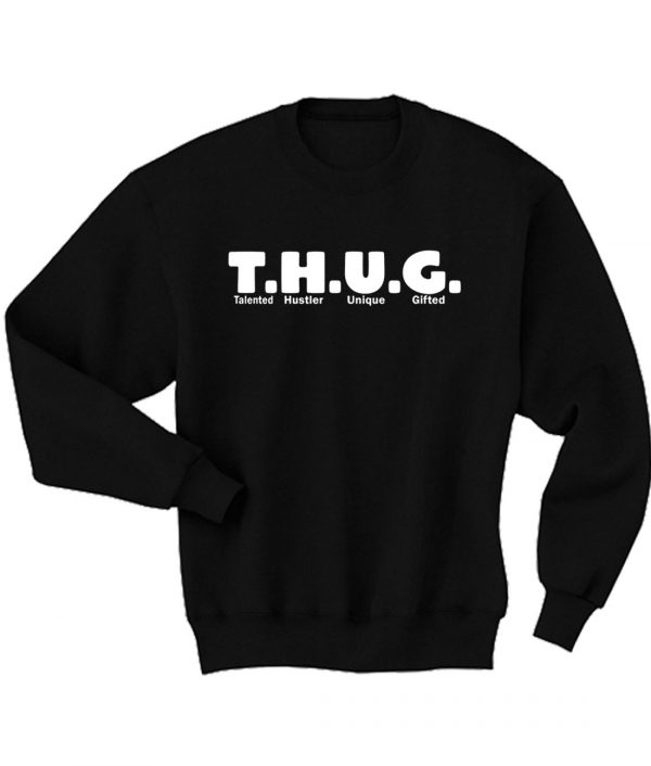 THUG Talented Hustler Unique Gifted Sweatshirt