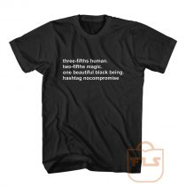 Three Fifths Human Two Fifths Magic T Shirt