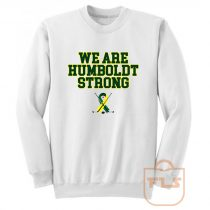 We Are Humboldt Strong Sweatshirt