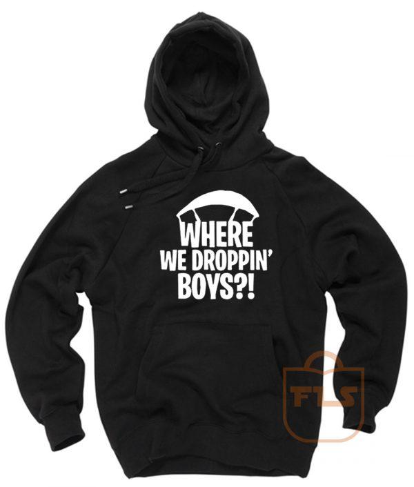 Where We Droppin Boys Fortnite Hoodie