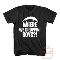 Where We Droppin Boys Fortnite T Shirt Men Women