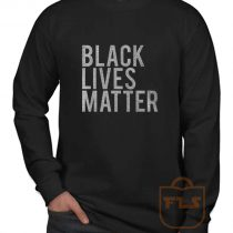Black Lives Matter Long Sleeve Shirt