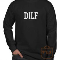DILF Long Sleeve Shirt