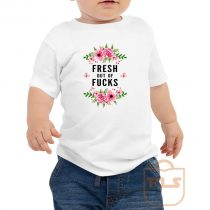 Fresh Out Of Fucks Flowers Toddler T Shirt