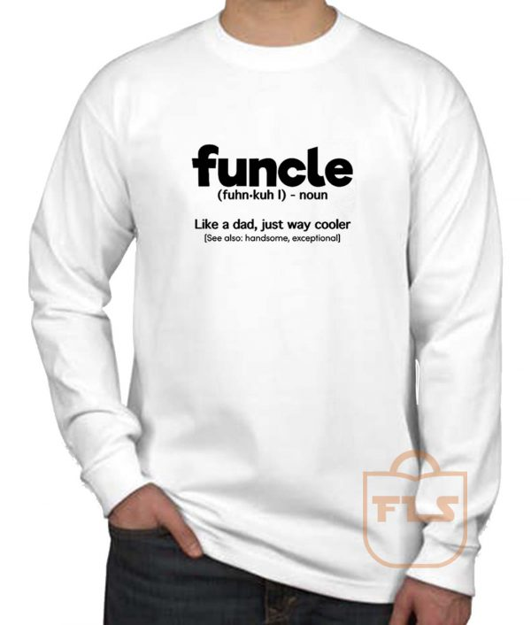 Funcle Definition Long Sleeve Shirt