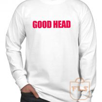 Good Head Long Sleeve Shirt