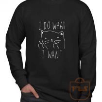I Do What I Want Kitties Parody Long Sleeve Shirt