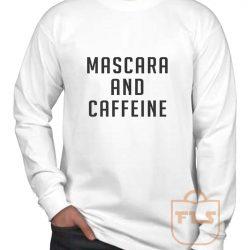 Mascara and Caffeine Long Sleeve Shirt