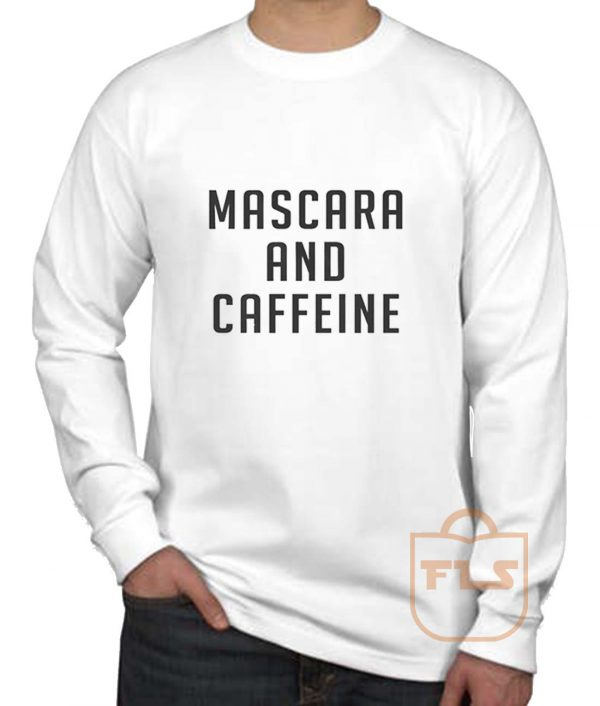 Mascara and Caffeine Long Sleeve Shirt