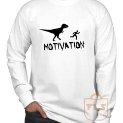 Motivation Dinosaur Parody Long Sleeve Shirt