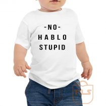 No Hablo Stupid Toddler T Shirt