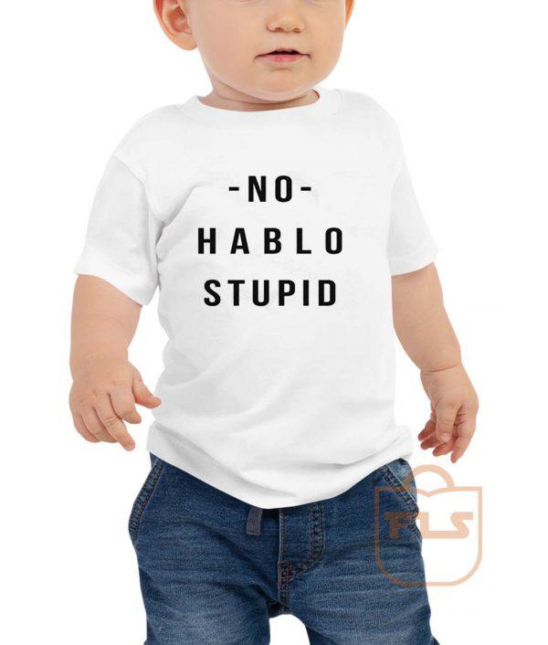 No Hablo Stupid Toddler T Shirt