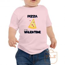 Pizza Is My Valentine Toddler T Shirt