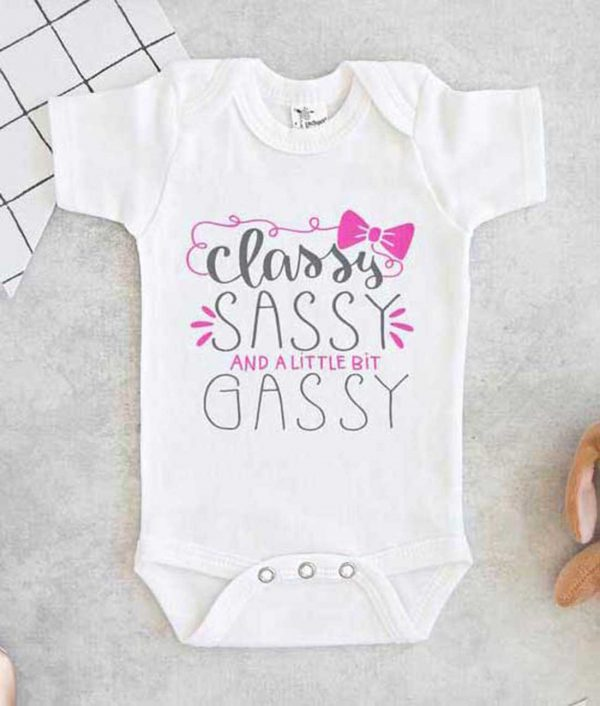 Classy Sassy And A Little Bit Gassy Baby Onesie