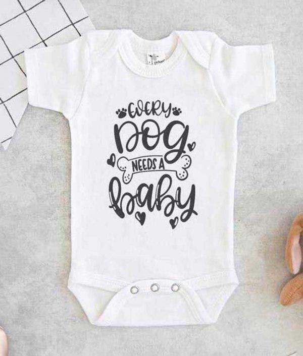 Every Dog Needs A Baby Baby Onesie