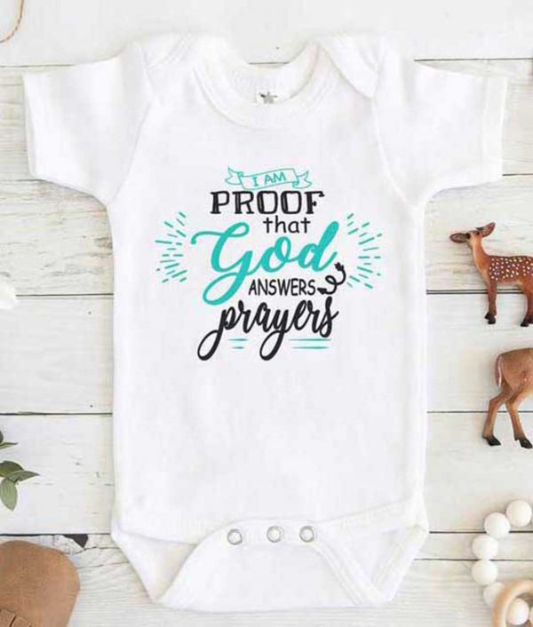 I Am Proof That God Answers Prayers Baby Onesie