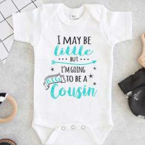I May Be Little But Im Going To Be A Big Cousin Baby Onesie