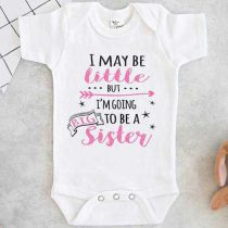 I May Be Little But Im Going To Be A Big Sister Baby Onesie
