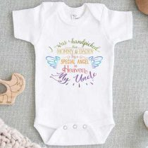 I Was Handpicked For My Mommy Daddy By A Special Angel In Heaven My Uncle Baby Onesie