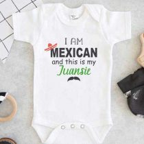 I am Mexican And This is My Juansie Baby Onesie