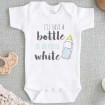 Ill Have A Bottle Of The House White Baby Onesie