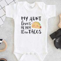 My Aunt loves me more than tacos Baby Onesie