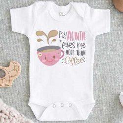 My Auntie loves me more than Coffee Onesie Baby Onesie