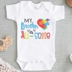 My Brother is Au Some Autism Baby Onesie